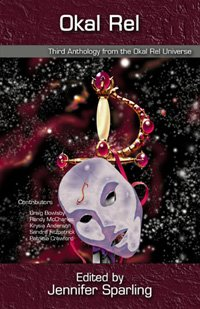 Opus 3 Okal Rel Universe Anthology edited by Jennifer Sparling and Lynda Williams